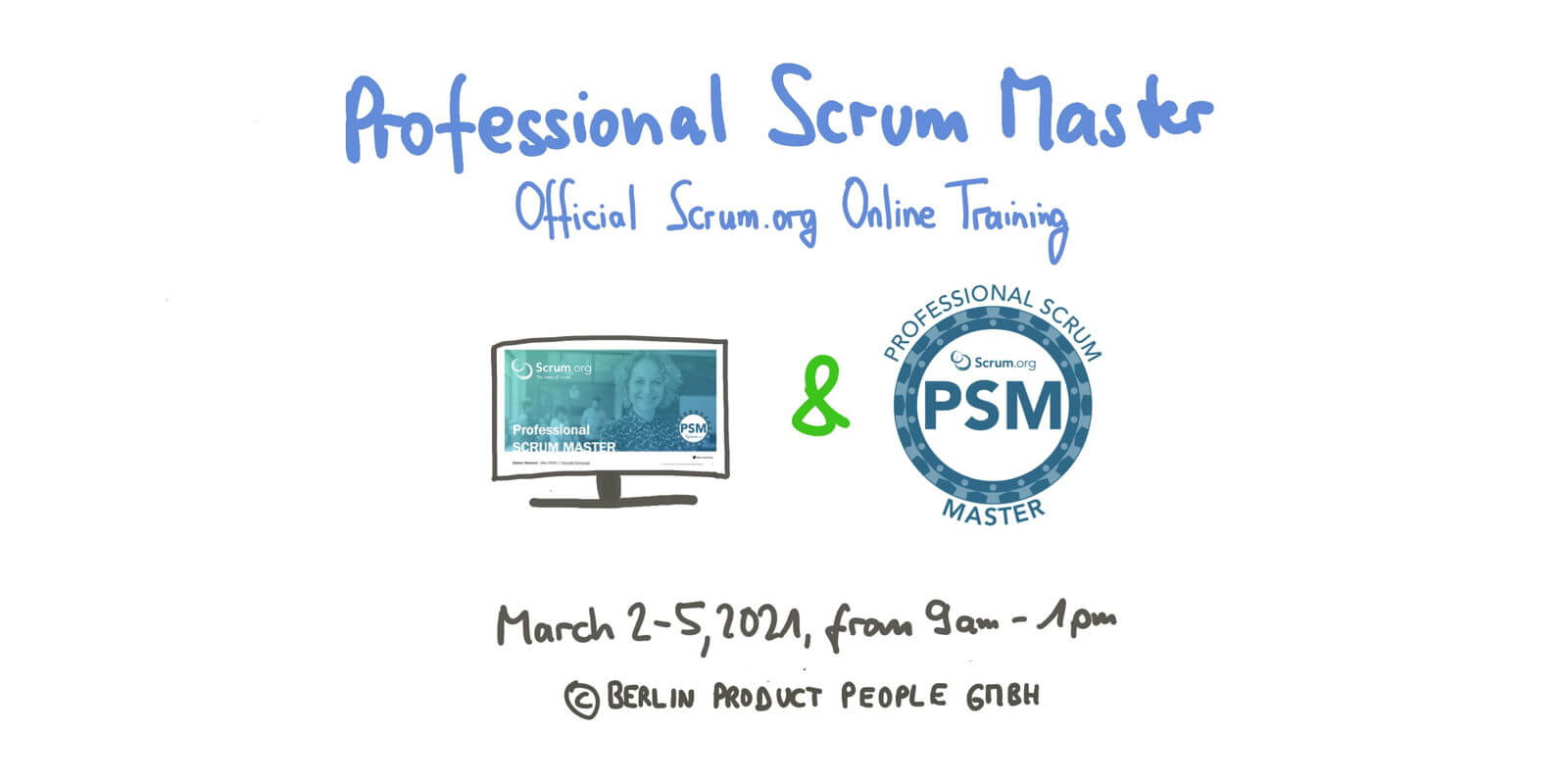 Professional Scrum Master Training with PSM I Certificate: March 2-5, 2021 — Berlin Product People GmbH